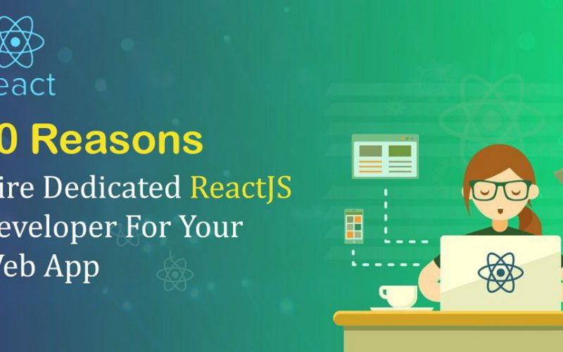 Hire Dedicated ReactJS Developer For Your Web App