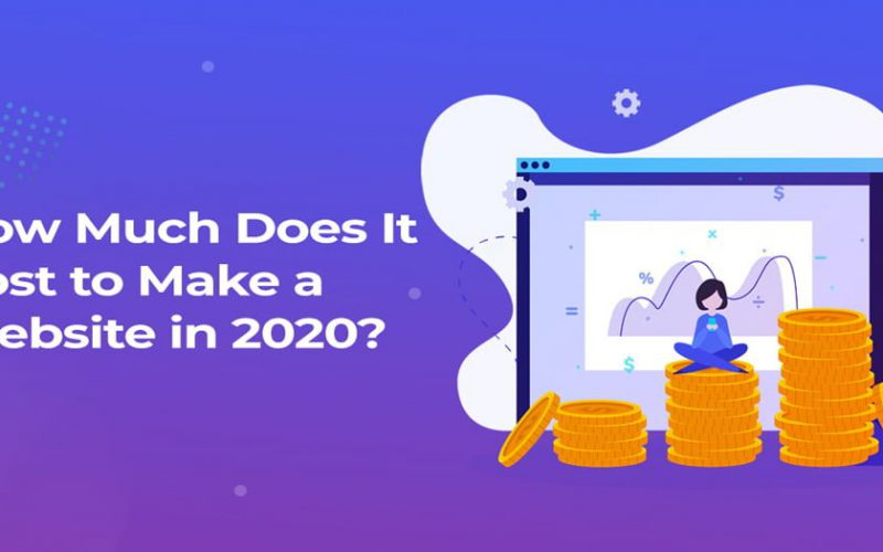 How Much Does It Cost to Make a Website in 2020?