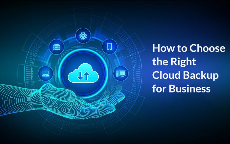 How to Choose the Right Cloud Backup for Business