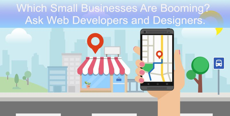 Which Small Businesses Are Booming? Ask Web Developers and Designers.